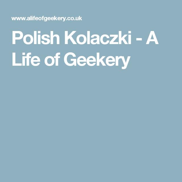 Polish Kolaczki - A Life of Geekery