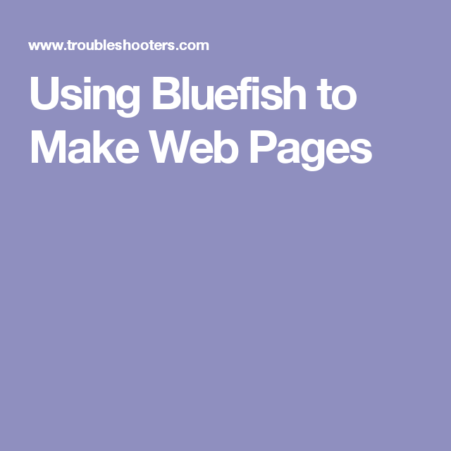 Using Bluefish To Make Web Pages Bluefish How To Make Linux