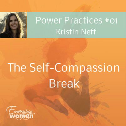 Power Practice #01: The Self-Compassion Break with Kristin Neff | 7 min guided audio