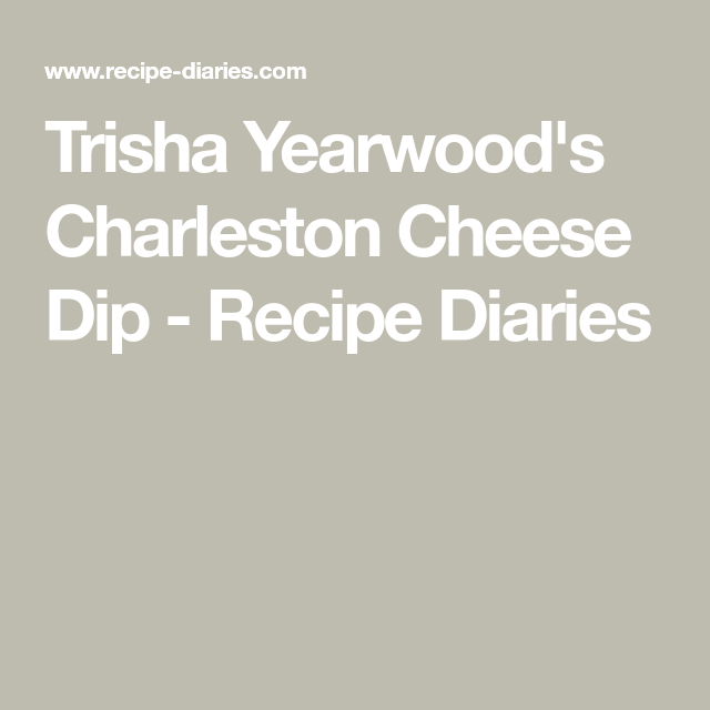 Trisha Yearwood's Charleston Cheese Dip - Recipe Diaries #charlestoncheesedips