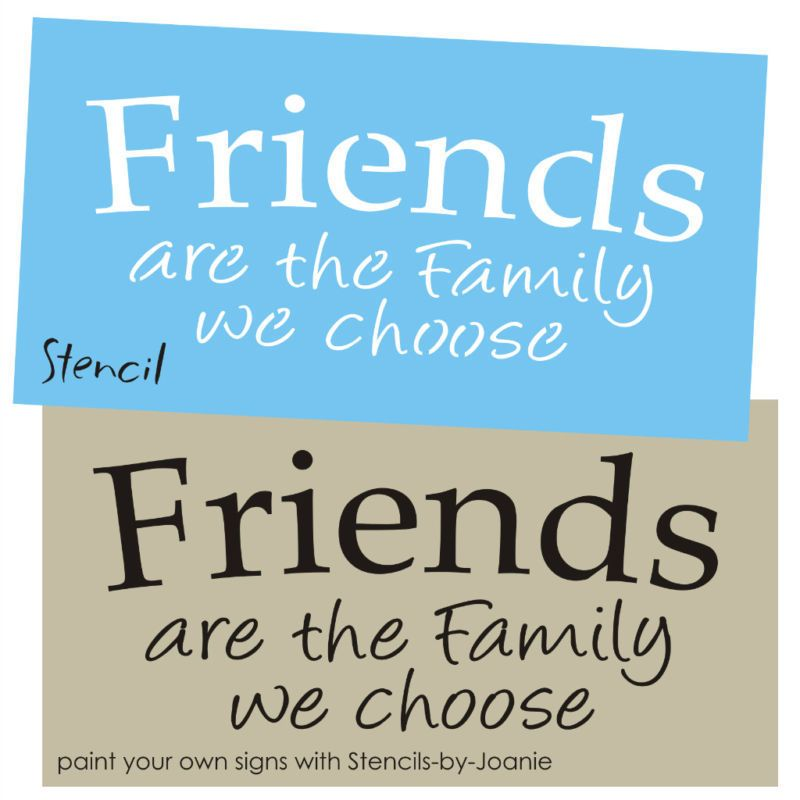 Family We Choose Quotes: STENCIL Friends Are Family We Choose Country Home