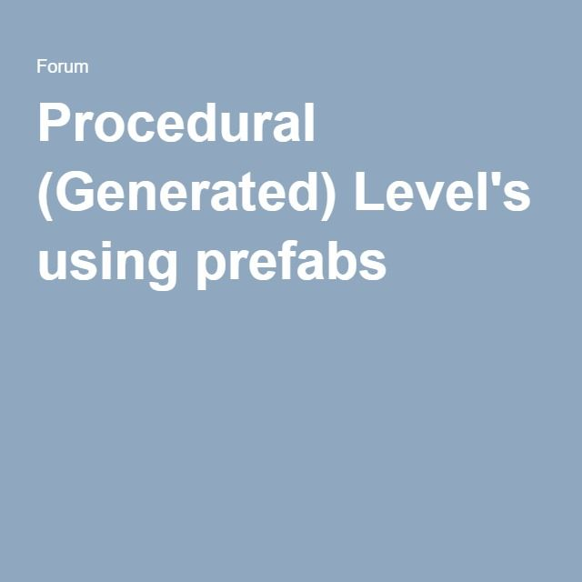 Procedural (Generated) Level's using prefabs