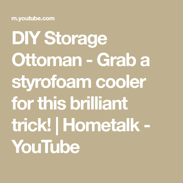 Incredible Diy Storage Ottoman Grab A Styrofoam Cooler For This Inzonedesignstudio Interior Chair Design Inzonedesignstudiocom