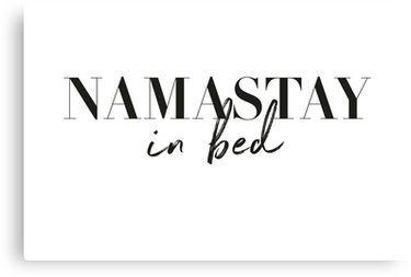 Namastay in bed, namaste Canvas Print by Digital  Cloud