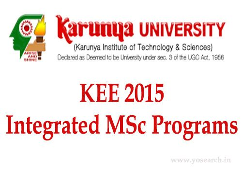 Looking for Karunya University Integrated MSc Programs 2015. Visit Yosearch for KEE 2015 Integrated Postgraduate Courses 2015 Eligibility, Dates, Entrance
