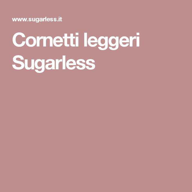 Cornetti leggeri Sugarless