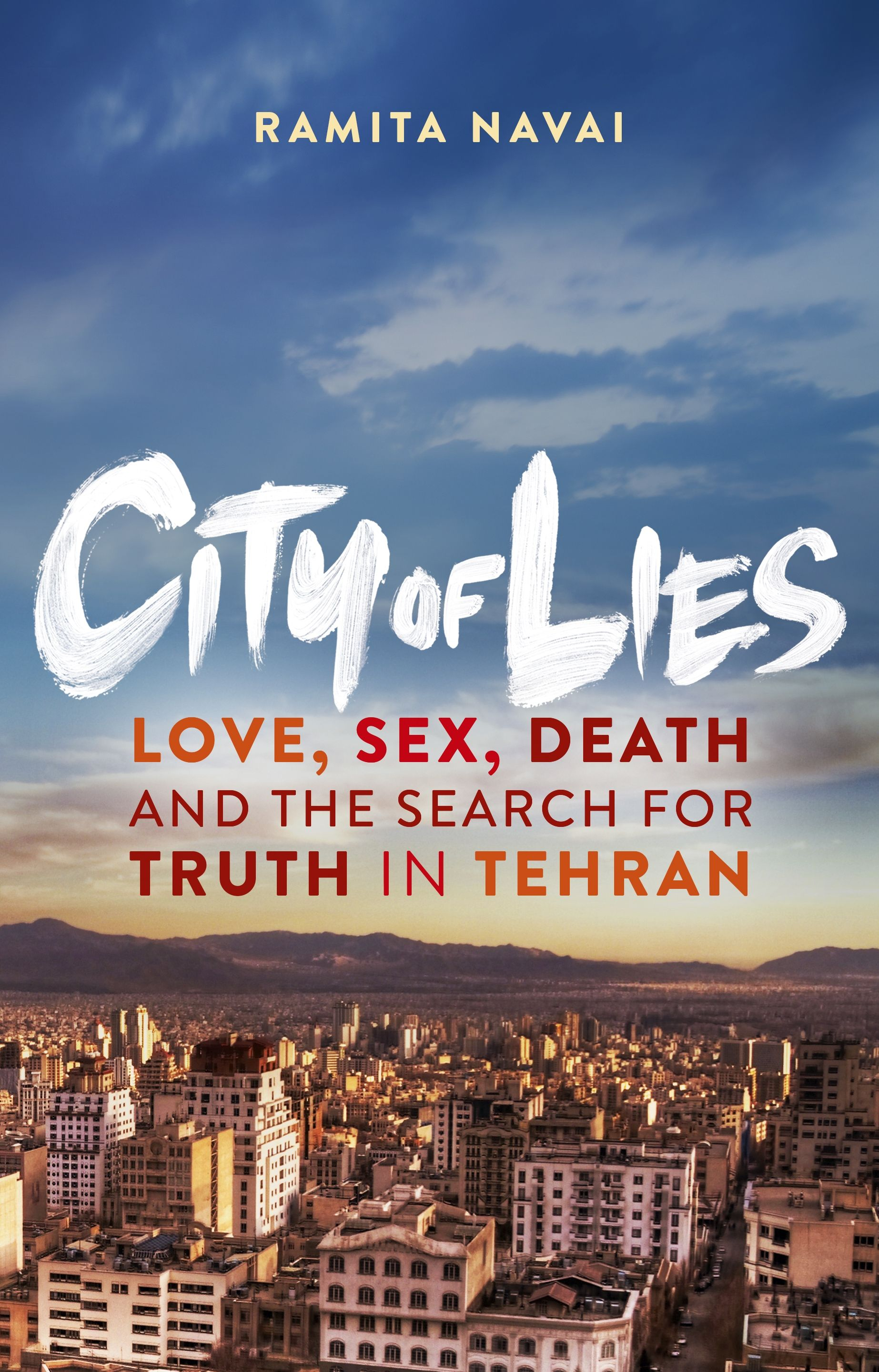 Paddy Power Political Book Awards 'Debut Political Book of the Year Award'-winning City of Lies: Love, Sex, Death and the Search for Truth in Tehran by Ramita Navai (W&N)