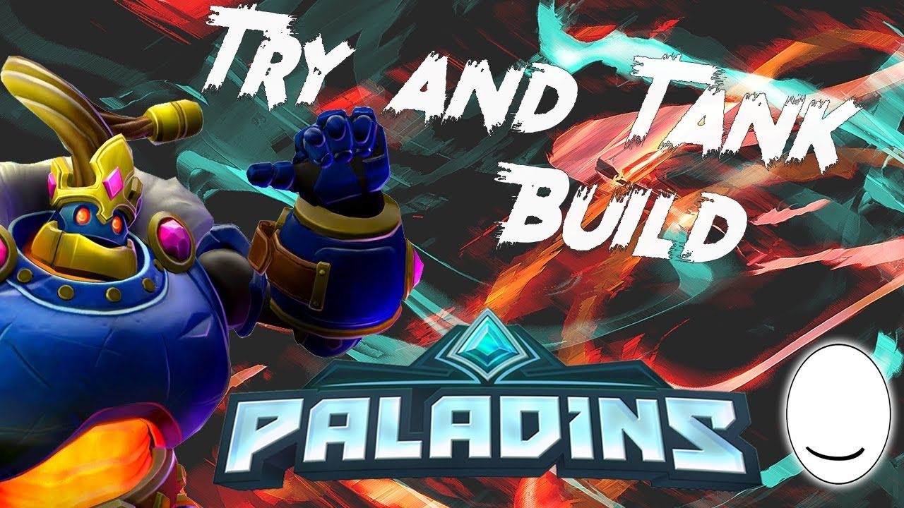 Paladins: Bomb King - Try and Tank Build