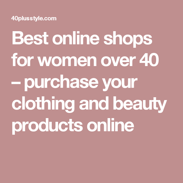 8dcfb6d5cedfe Best online shops for women over 40 – purchase your clothing and beauty  products online