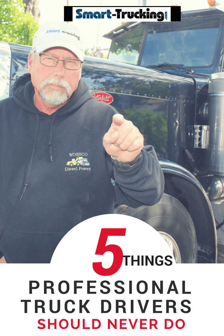 5 Things Professional Truck Drivers Should Never Do. If