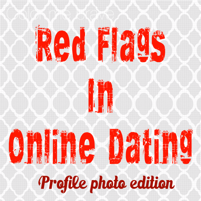 red flags online dating profile