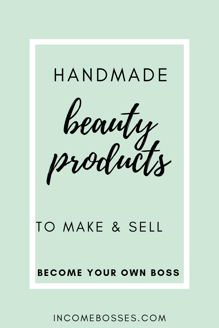 15 Beauty Diys To Make Sell Start Your Own Business Income Bosses In 2020 Handmade Beauty Products Diy Beauty Handmade Bath Products