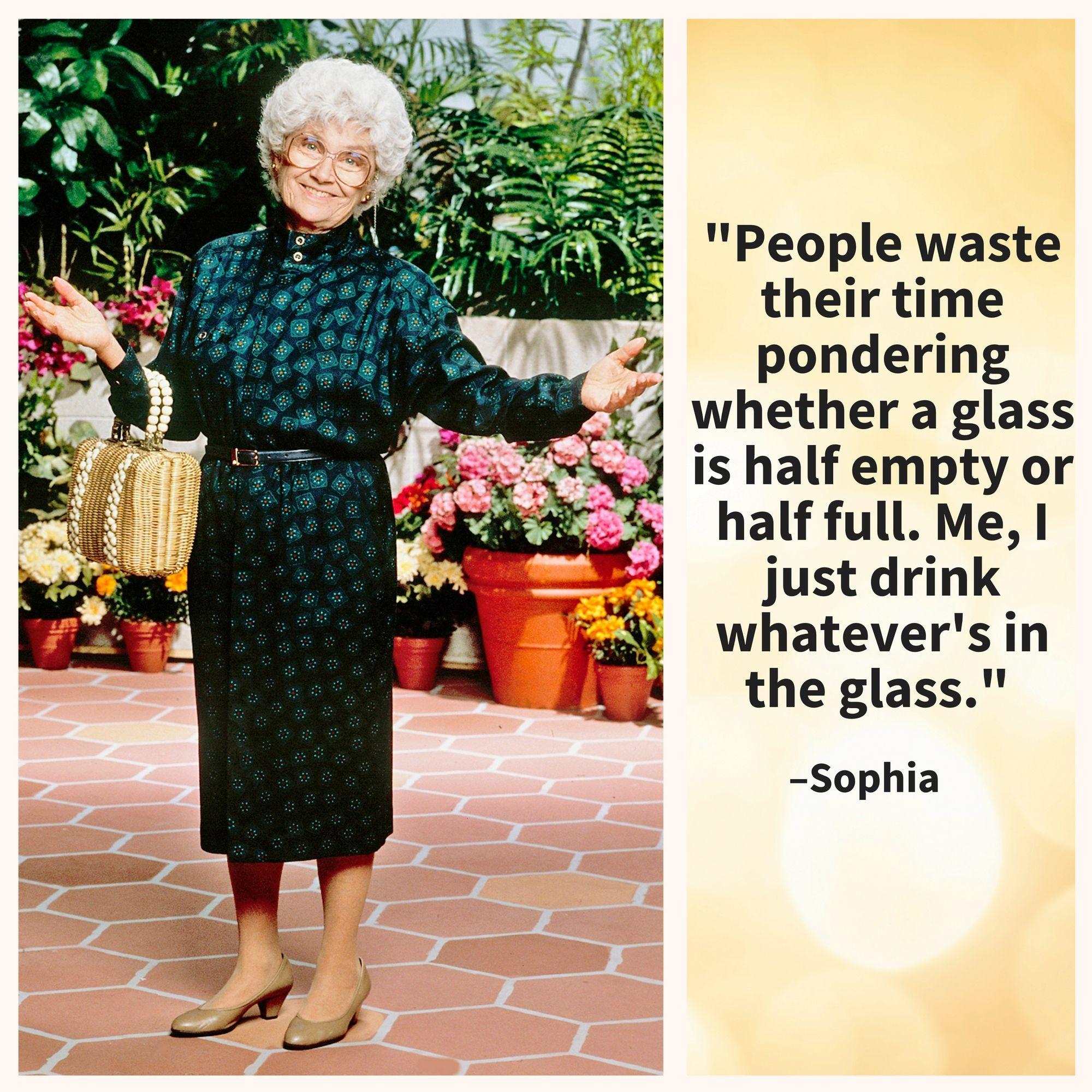 fb09df26fc9a Golden Girls Glass Half Full | Golden Girls | Golden girls quotes ...