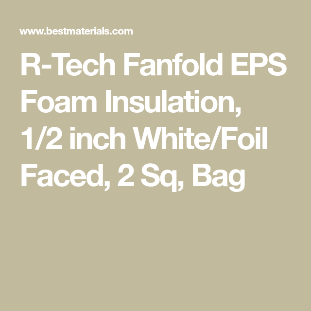 R Tech Fanfold Eps Foam Insulation 1 2 Inch White Foil Faced 2 Sq Foam Insulation Insulation Foam