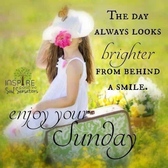 Good Morning Sunday Spiritual Quotes : Smile enjoy your sunday quotes pinterest happy