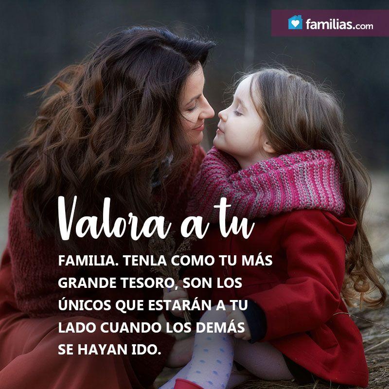 Valora A Tu Familia Te Aman Con Un Amor Que No Tiene Límites Valora A Tu Familia Valora A Tus Padres Frases Bonitas
