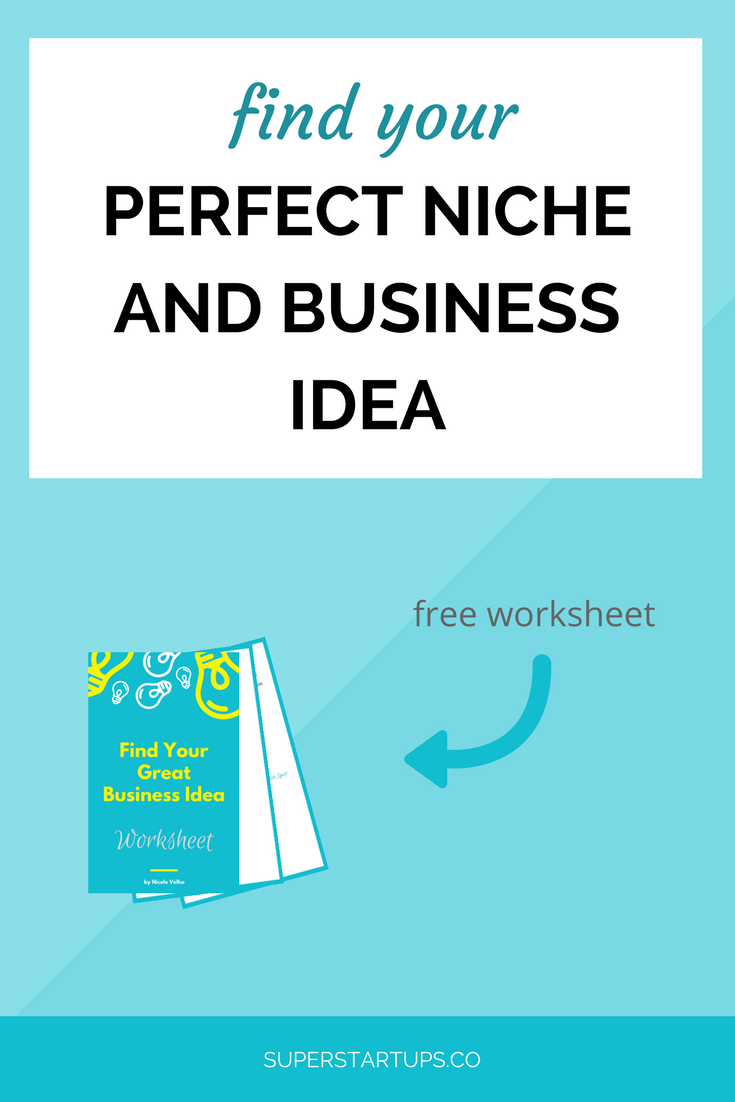 how to find your perfect niche and business idea | superstartups.co