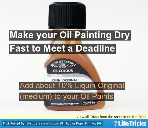 Make Your Oil Painting Dry Fast To Meet A Deadline Lifetricks Paint Drying Oil Painting Oils