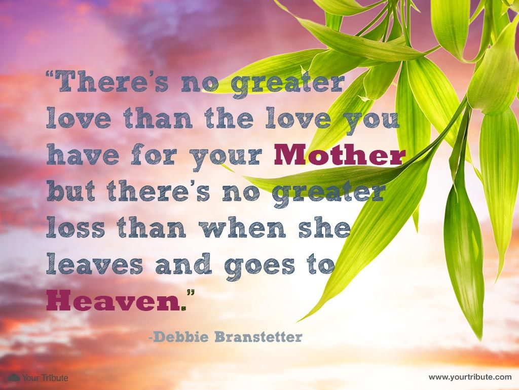 Mom Death Quotes And Sayings: Debbie Branstetter: There's No Greater Love Than