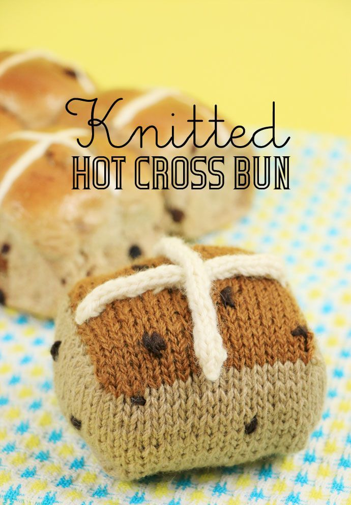 Knitted Hot Cross Bun | Pinterest | Knit patterns, Easter and Patterns