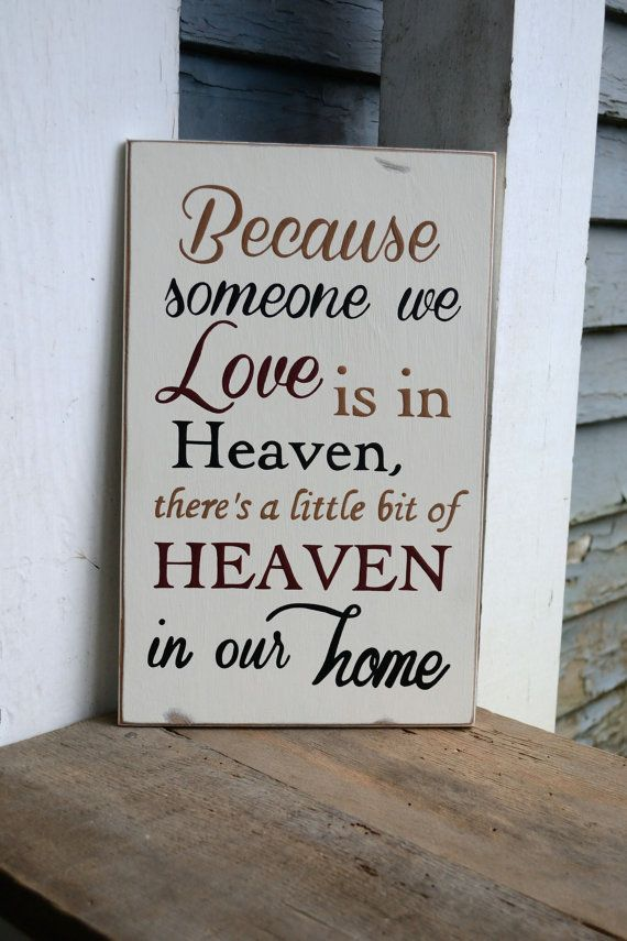because someone we love is in heaven wood sign by