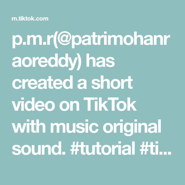 P M R Patrimohanraoreddy Has Created A Short Video On Tiktok With Music Original Sound Tutorial Tikttok India Trending Upic Tutorial The Originals Music