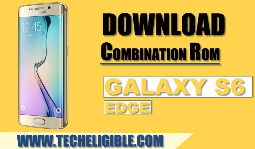 Download Combination ROM Galaxy S6 Edge (SM-G925) [Factory Binary