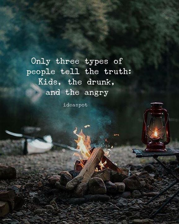 Inspirational Positive Quotes :Only three types of people tell the truth..