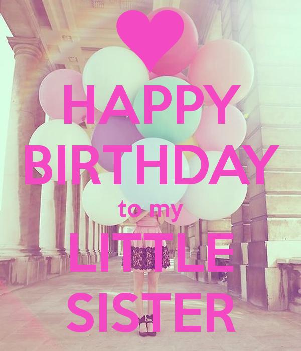 Happy Birthday To My Little Sister Lp1ekgms Png 600 700 Happy Birthday Little Sister Happy Birthday Messages Happy Birthday Sister