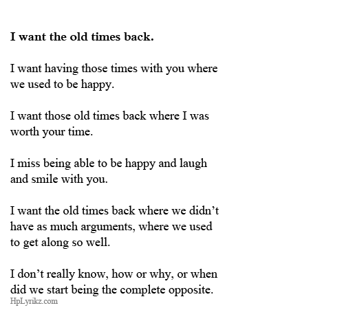 I Want You Back Quotes: I Want The Old Times Back. I Want Having Those Times With
