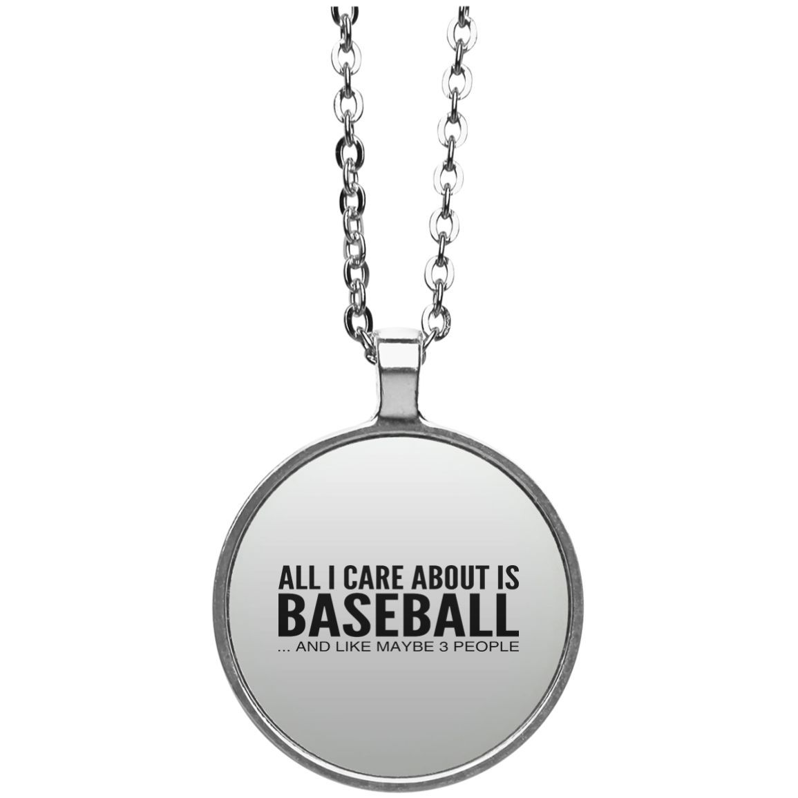 All I Care About Is Baseball And Like Maybe 3 People Circle Necklace