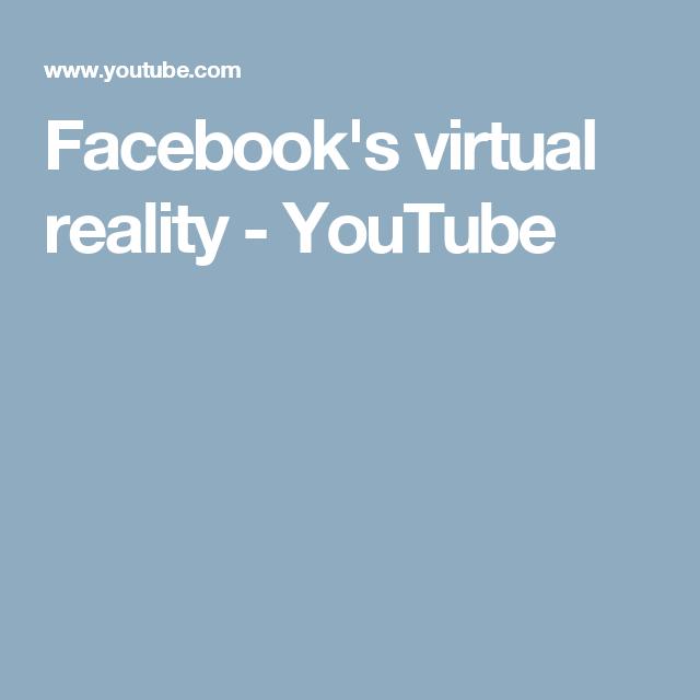 Facebook's Virtual Reality - YouTube