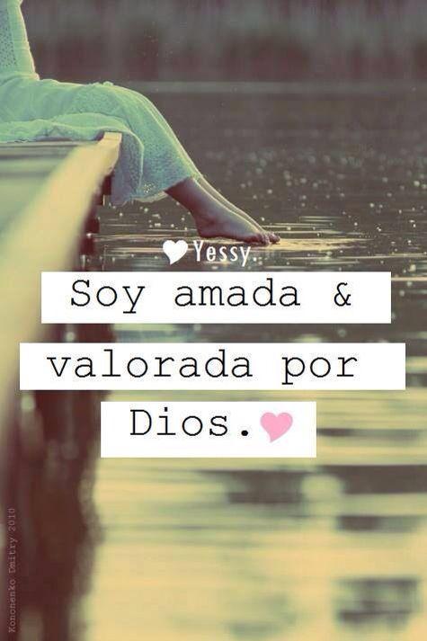 Doy amada y valorada por Dios