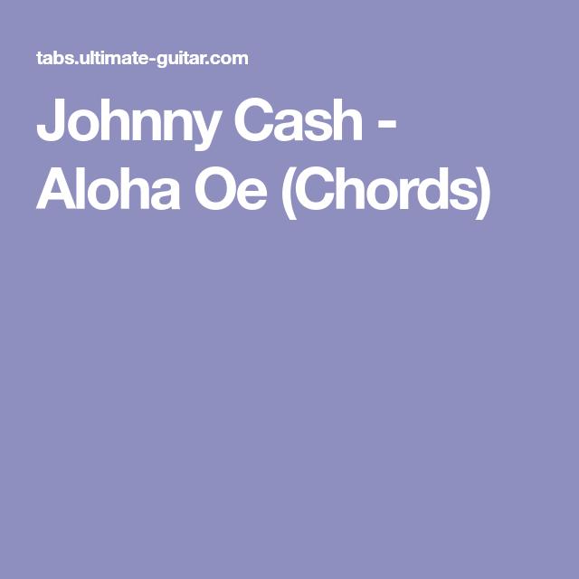 Johnny Cash Aloha Oe Chords Musical Pinterest Johnny Cash