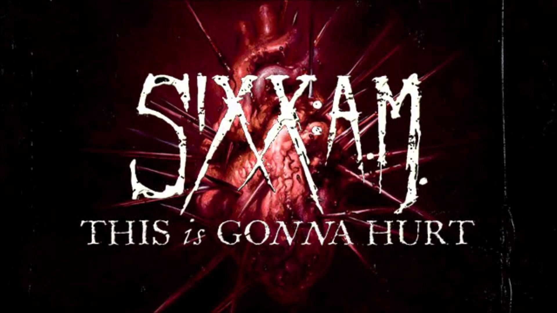 Sixx A M Goodbye My Friends This Is Gonna Hurt 2011