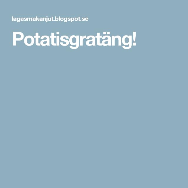 Potatisgratäng!