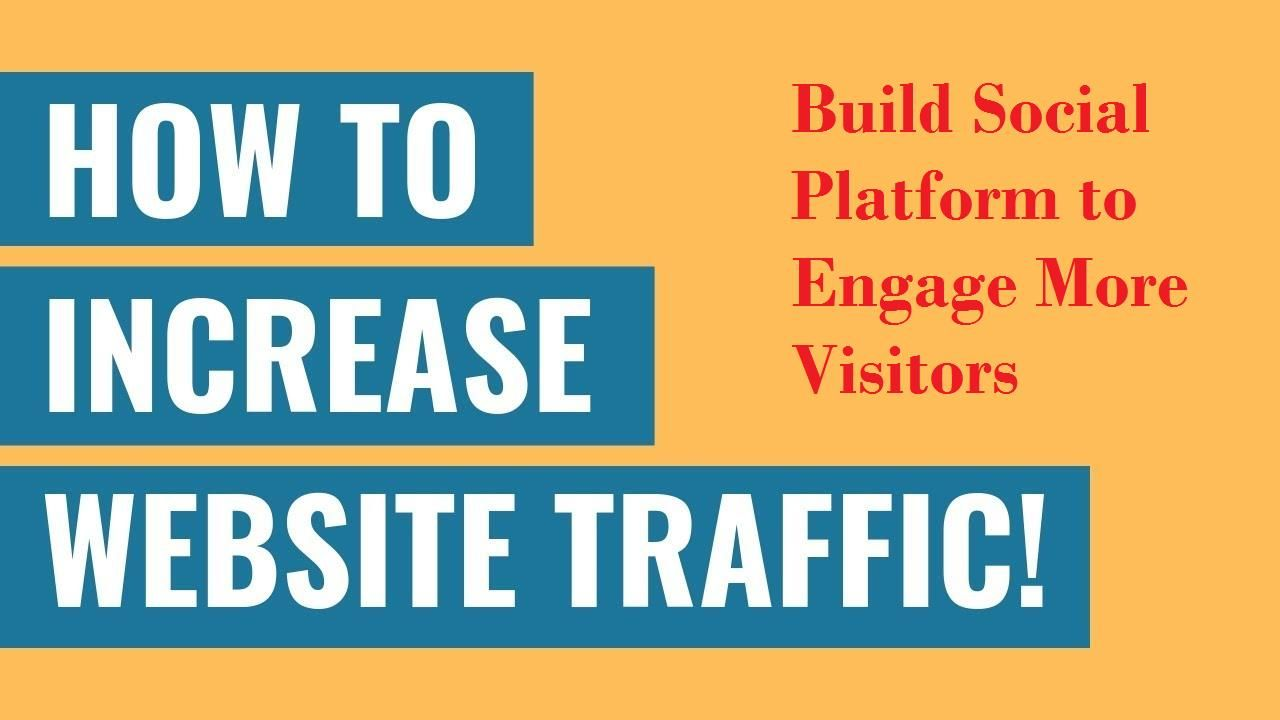 How To Increase Website Traffic In 2020 Increase Website Traffic Digital Marketing Website Traffic