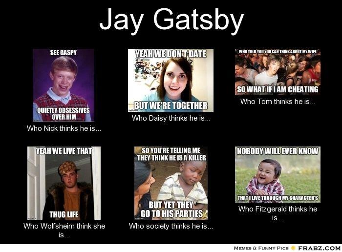 8c2d8fcf77246299b0d89745a3a1d4b5 jay gatsby meme generator what i do ap lang great gatsby