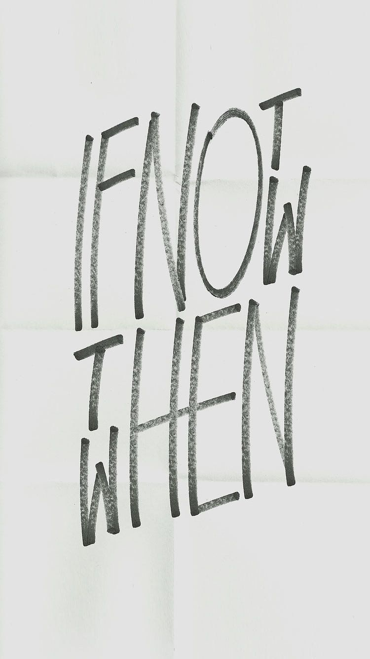 If Not Now Then When Iphone 6 Wallpaper