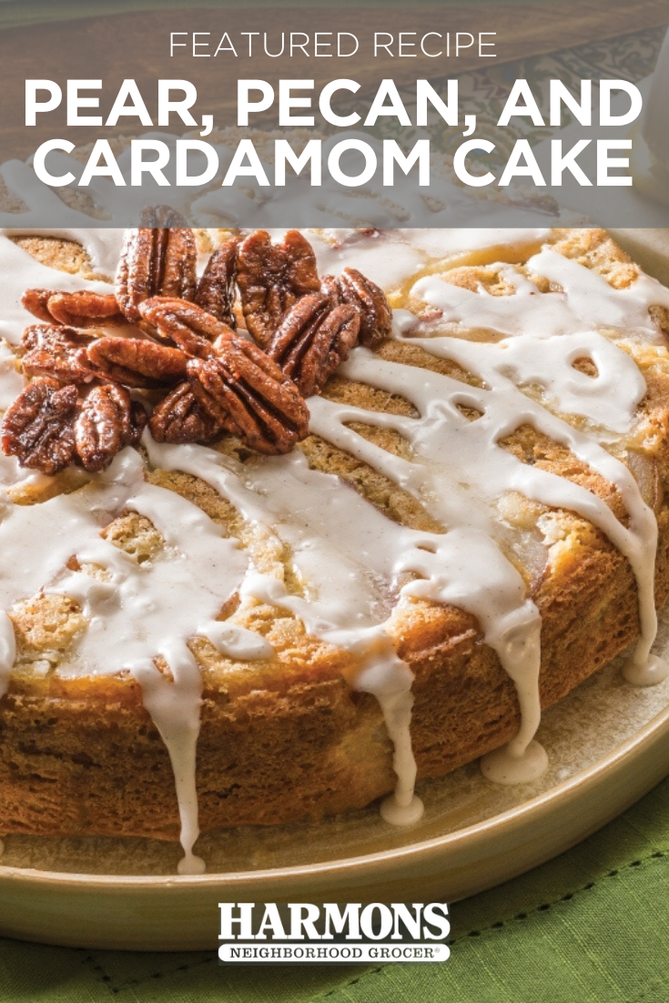 Pear Pecan And Cardamom Cake Harmons Grocery Cake Recipes Coffee Cake Recipes Thanksgiving Cakes