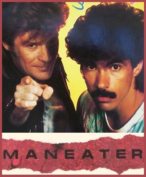 Song 46 Maneater Hall Oates 1982 I Ll Spare The Sordid Details Of This Song Http Www Youtube Com Watch V Vxip Hall Oates Rock Hall Rock Hall Of Fame