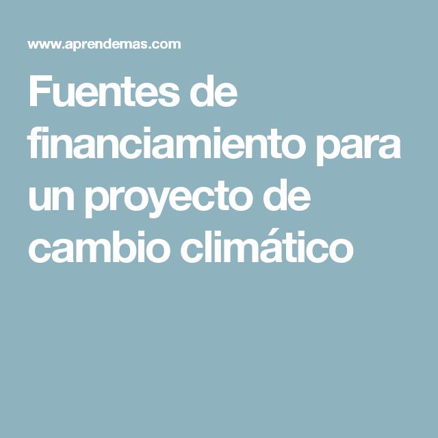 Fuentes de financiamiento para un proyecto de cambio climático