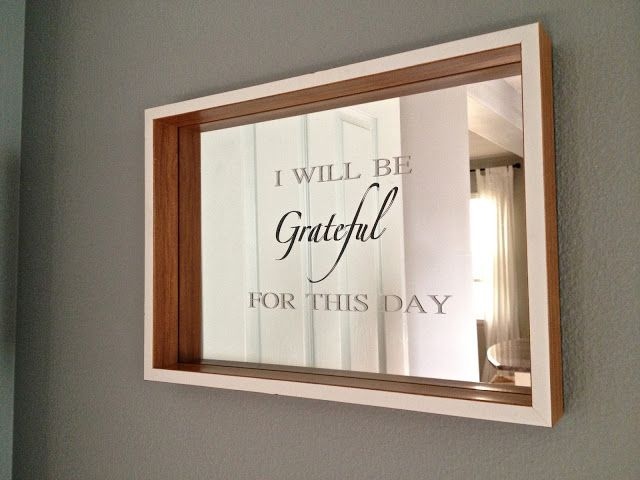 Vinyl project: Vinyl Mirror Art. Quote: I will be grateful for this day placed on shadow box mirror from Target.