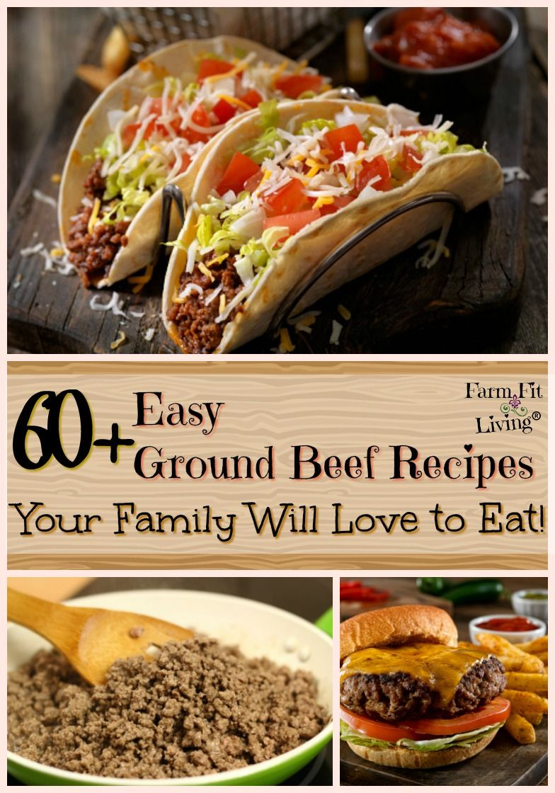 60 Easy Ground Beef Recipes Your Family Will Love To Eat Ground Beef Recipes Easy Beef Recipes Ground Beef Recipes