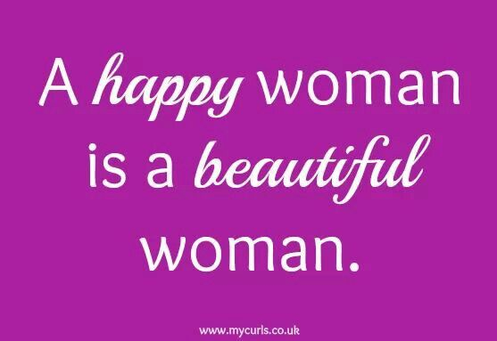 A Happy Woman Is A Beautiful Woman