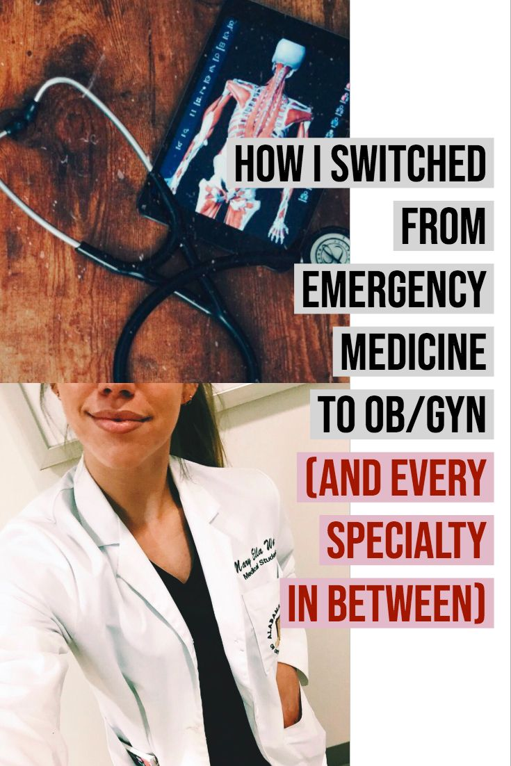 How I Switched From Emergency Medicine to OB/GYN (And