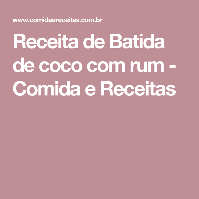 Receita de Batida de coco com rum - Comida e Receitas