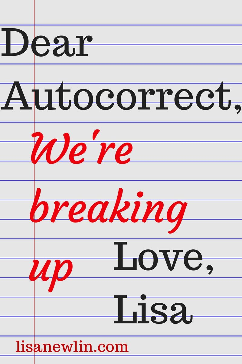 my breakup letter to autocorrect and why i can t let him dominate my