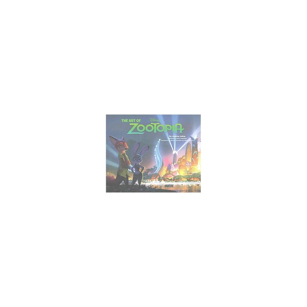 Art of Zootopia (Media Tie-In) (Hardcover) (Jessica Julius)
