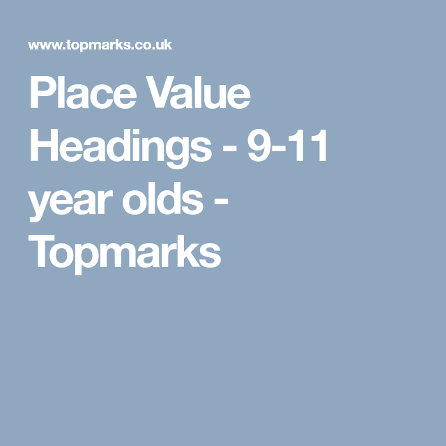 Place Value Headings 9 11 Year Olds Topmarks Maths Pinterest